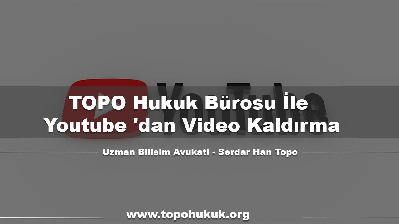 Photo of TOPO Hukuk Bürosu İle Youtube 'dan Video Kaldırma