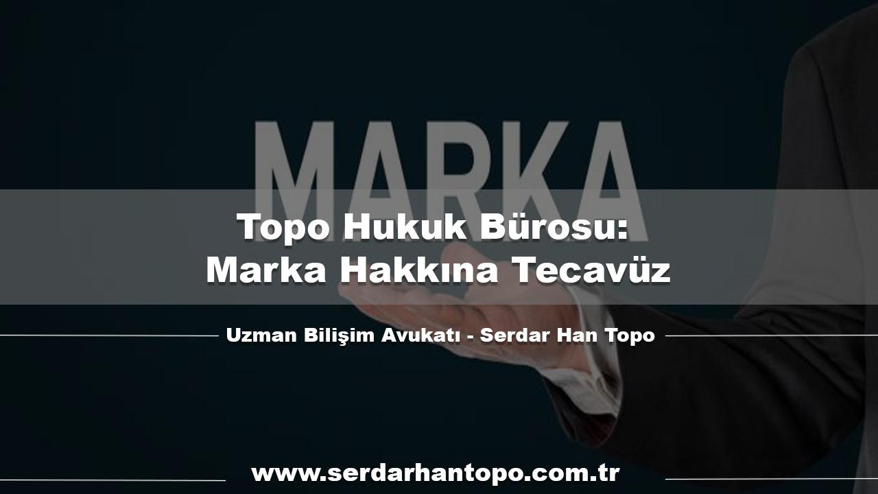 Photo of Topo Hukuk Bürosu: Marka Hakkına Tecavüz