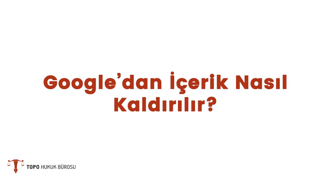 Photo of Google'dan İçerik Nasıl Kaldırılır?