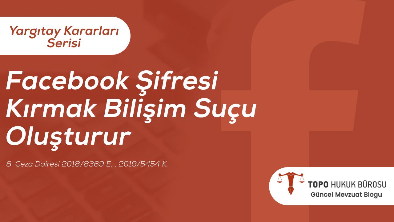 Photo of Facebook Şifresi Kırmak Bilişim Suçu Oluşturur – Topo Hukuk Bürosu Yargıtay Kararları